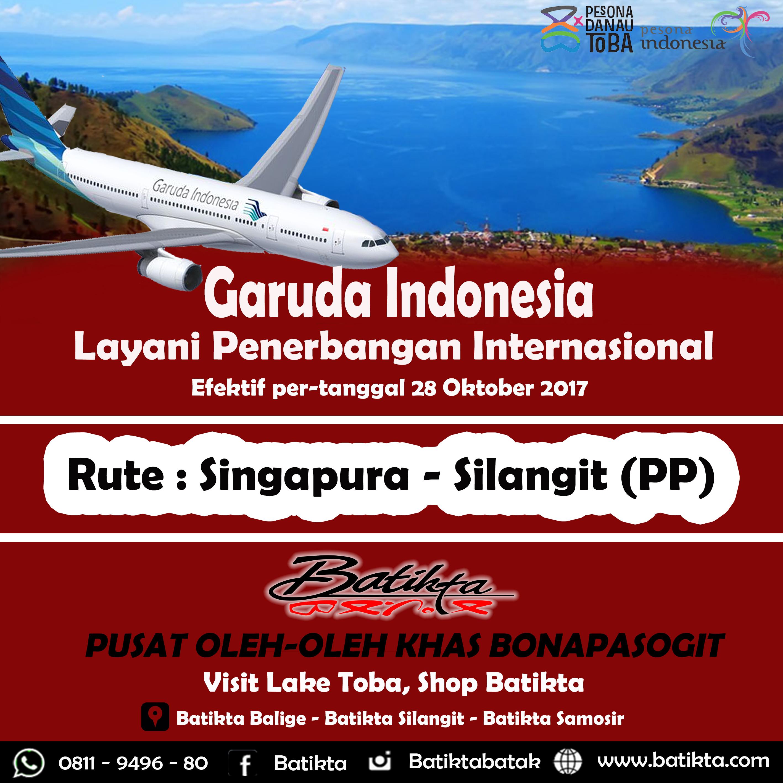 Maskapai Garuda membuka Penerbangan Internasional Singapura-Silangit